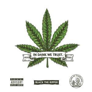 In Dank We Trust