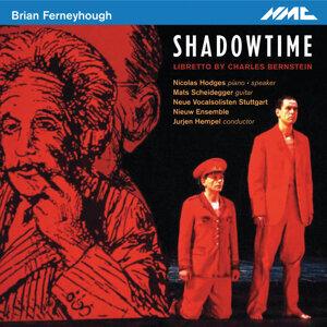 Ferneyhough: Shadowtime