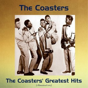 The Coasters' Greatest Hits - Remastered 2017