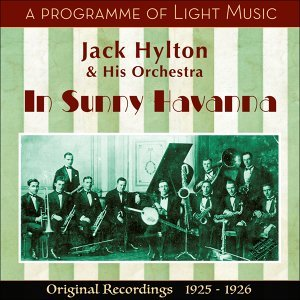 In Sunny Havanna - A Programme of Light Music - Original Recordings 1925 - 1926