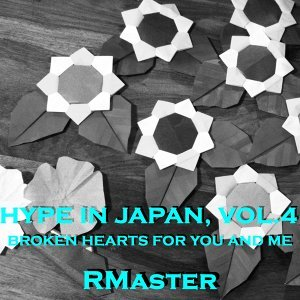 Hype in Japan, Vol.4 - Broken Hearts for You and Me