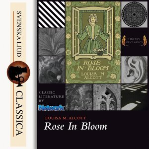 Rose in Bloom - unabridged