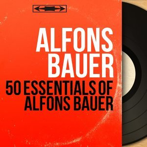 50 Essentials of Alfons Bauer - Mono Version