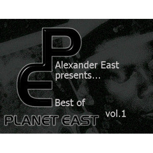 Alexander East Presents Planet East Music Best of Vol. 1