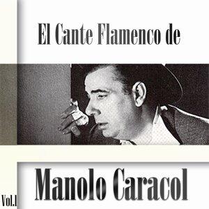 El Cante Flamenco de Manolo Caracol, Vol. 1