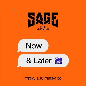Now and Later - Trails Remix