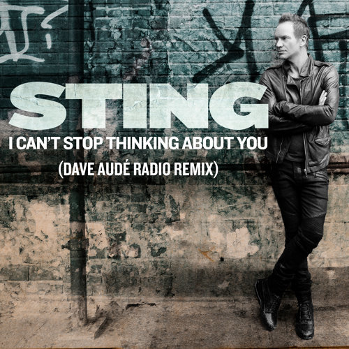 I Can't Stop Thinking About You - Dave Audé Radio Remix