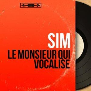 Le monsieur qui vocalise - Mono Version