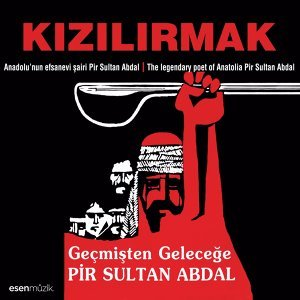 Geçmişten Geleceğe Pir Sultan Abdal - Anadolu'nu Efsanevi Şairi Pir Sultan Abdal / The Legendary Poet of Anatolia Pir Sultan Abdal