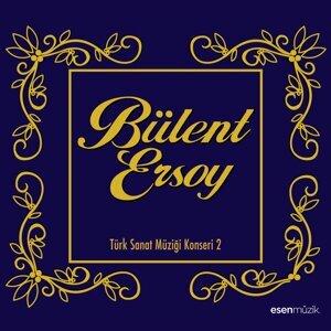 Bülent Ersoy - Türk Sanat Müziği Konseri, Vol. 2