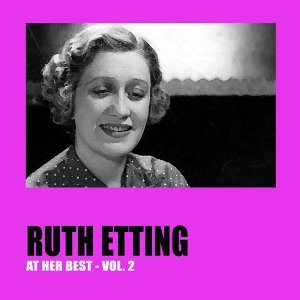 Ruth Etting at Her Best Vol. 2