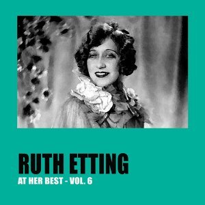 Ruth Etting at Her Best Vol. 6