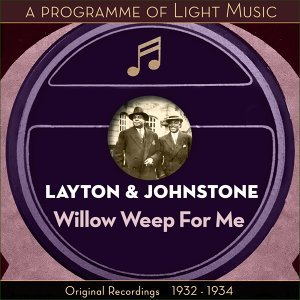 Willow Weep For Me - A Programme Of Light Music - Original Recordings 1932 - 1934