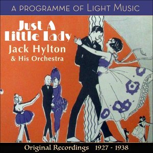 Just A Little Lady - A Programme of Light Music - Original Recordings 1927 - 1938