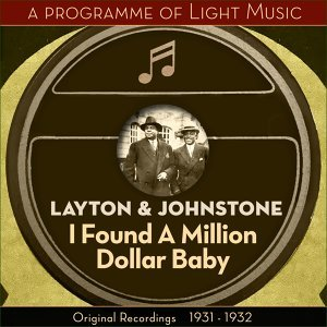 I Found A Million Dollar Baby - A Programme Of Light Music - Original Recordings 1931 - 1932