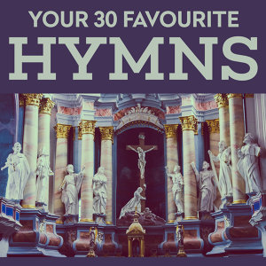 Your 30 Favourite Hymns