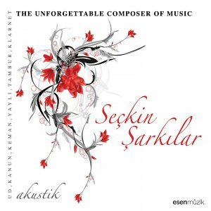 Seçkin Şarkılar - The Unforgettable Composer of Music / Akustik