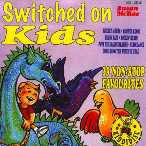 Switched On Kids - 39 Non-Stop Favourites