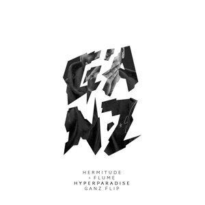 HyperParadise - Flume Remix (Ganz Flip)