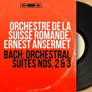 Bach: Orchestral Suites Nos. 2 & 3 - Stereo Version