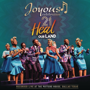 Joyous Celebration 21: Heal Our Land (Live)