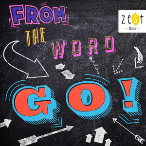 From The Word GO! - Main
