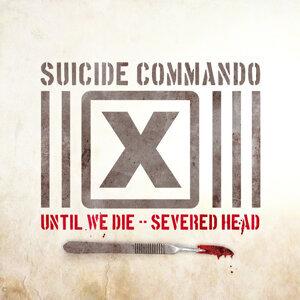 Until We Die/Severed Head