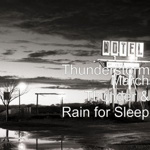 March Thunder & Rain for Sleep