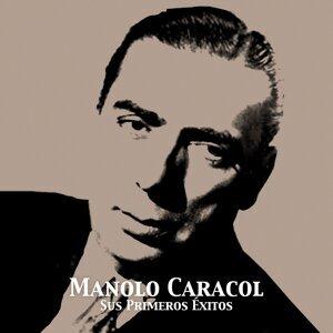 Manolo Caracol, Sus Primeros Éxitos
