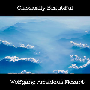 Classically Beautiful Wolfgang Amadeus Mozart