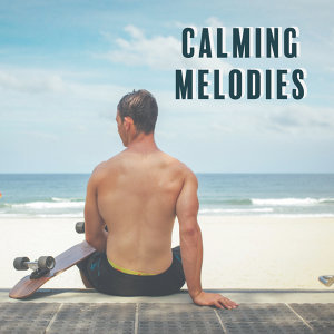 Calming Melodies – Stress Free, Inner Silence, Peaceful Mind, Harmony Waves, Healing Therapy