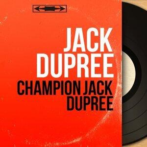 Champion Jack Dupree - Mono Version