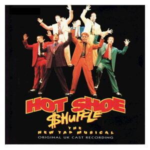 Hot Shoe Shuffle -Original UK Cast Recording