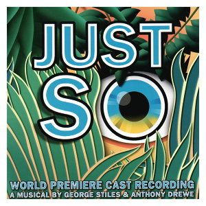 Just So -World Premiere Cast Recording