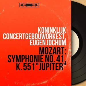 "Mozart: Symphonie No. 41, K. 551 ""Jupiter"" - Remastered, Stereo Version"