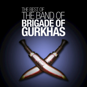 The Best of The Band of the Brigade of Gurkhas