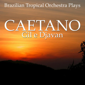 Plays Caetano, Gil e Djavan