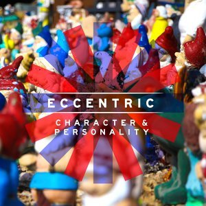 Eccentric: Character and Personality
