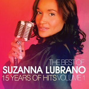 The Best of Suzanna Lubrano - 15 Years of Hits