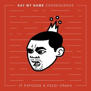 Say My Name (feat. Papoose & Peedi Crakk)