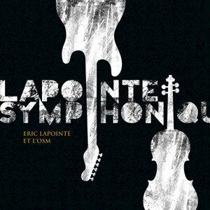 Lapointe Symphonique - Éric Lapointe et l'OSM