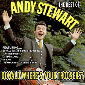 Donald Where's Your Troosers? - The Best Of Andy Stewart