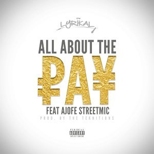 All About the Pay (feat. Ajofe Streetmic)