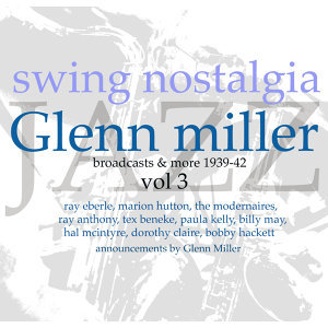 Swing Nostalgia - Glen Miller vol 3