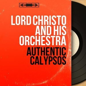 Authentic Calypsos - Mono Version