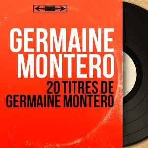 20 Titres de Germaine Montero - Mono Version
