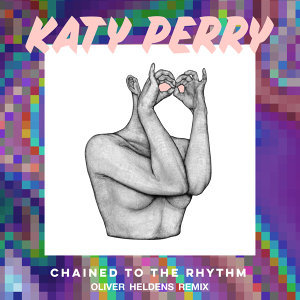 Chained To The Rhythm - Oliver Heldens Remix