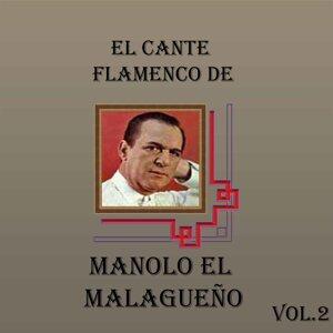 El Cante Flamenco de Manolo el Malagueño, Vol. 2