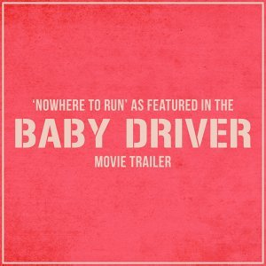 """Nowhere to Run (As Featured in The """"Baby Driver"""" Movie Trailer)"""
