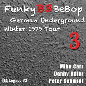 The Funky B3 Bebop German Underground Tour, Vol. 3